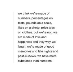 We think we are made of numbers.