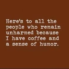 Without coffee and sense of humor - the world would be a dangerous place! #coffee#sunday
