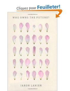 Who Owns The Future?: Amazon.fr: Jaron Lanier: Livres anglais et étrangers Future, Amazon, Livres, Future Tense, Amazons, Riding Habit