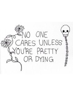 And sometimes not even dying...