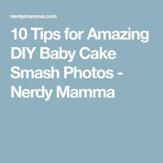 10 Tips for Amazing DIY Baby Cake Smash Photos - Nerdy Mamma