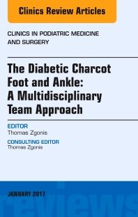 The Diabetic Charcot Foot and Ankle: A Multidisciplinary Team Approach, An Issue of Clinics in Podiatric Medicine and Surgery, (The Clinics: Orthopedics) Elsevier Health Sciences Ankle Surgery, Podiatry, Science Books, Diabetes, Clinic, Perspective, Medicine, News, Health