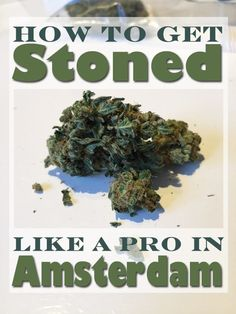 24 Tips For Getting Stoned Like A Pro In Amsterdam