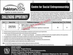 Project Director, Centre for Social Entrepreneurship, Ministry of Planning Development & Reforms Jobs, May 2017 Last Date: 05-06-2017   #Govt. Jobs #Islamabad Jobs #Planning Development and Reforms Jobs #Project Director #Social Sector Jobs