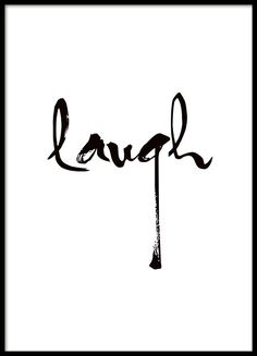 Laugh, typography print, lovely in a black frame.