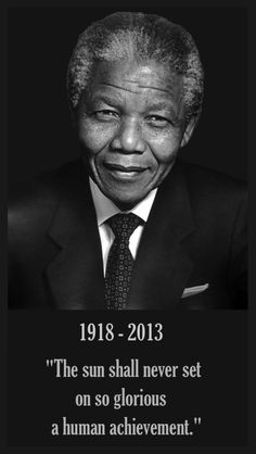 The world will forever be better because of Nelson Mandela. May we celebrate his memory and continue his legacy.