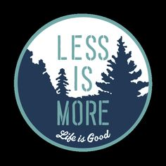 Less Is More Circle Sticker by Life is good Less Is More, Life Is Good, Stickers, Thoughts, Quotes, Jeep, Style, Quotations, Swag