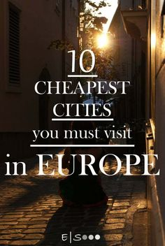 Cheapest cities in Europe. Europe hidden gems.