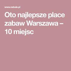 Oto najlepsze place zabaw Warszawa – 10 miejsc