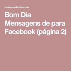 Bom Dia Mensagens de para Facebook  (página 2)