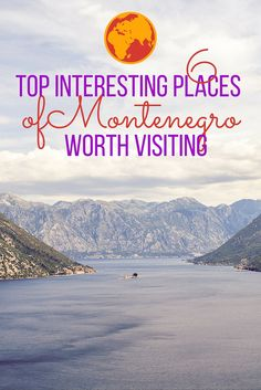 6 Top Interesting Places Of Montenegro Worth Visiting