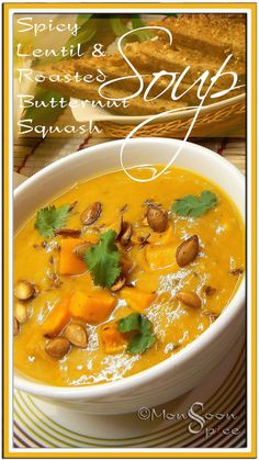 Spicy Lentil & Roasted Butternut Squash Soup: Winter Warmer - Monsoon Spice | Unveil the Magic of Spices...