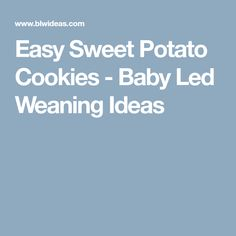 Easy Sweet Potato Cookies - Baby Led Weaning Ideas