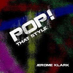 """Jerome Klarks dritter Streich – Pop! That Style … noch fetter noch kraftvoller…  Mit dem neuen Track """"Pop! That Style"""" sollte eine Symbiose aus Jerome Klarks erstem XWavez Release """"WakaWaka"""" und der Nachfolgesingle """"Blow Ya Mind"""" entstehen.   #Disco #EDM #Electro #Must Read #Neuigkeiten #New Release #Pop #Spotify #Video"""
