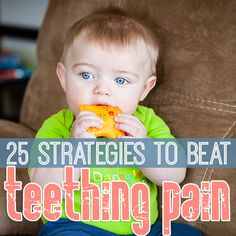 Whether your baby sprouts his first tooth at 4 months or 12 months, teething can be difficult not just for your baby but your entire household. Teething pain can keep some babies up at night and leave them super-cranky during the day, while some babies aren't phased at all.