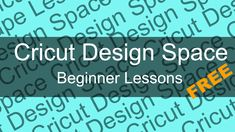 FREE Beginners Course for Cricut Explore Users