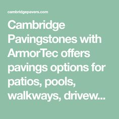 Cambridge Pavingstones with ArmorTec offers pavings options for patios, pools, walkways, driveways, landscape walls and outdoor living solutions. Clay Pavers, Concrete Walkway, Driveways, Walkways, Paver Sidewalk, Cambridge Pavers, Faux Stone Panels, Free Standing Wall, Dry Sand