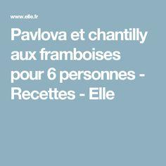 Pavlova et chantilly aux framboises pour 6 personnes - Recettes - Elle