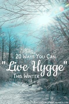 Lattes, Lilacs, & Lullabies - A Peaceful Happy Life: 20 Ways To Live Hygge This Winter - Lattes, Lilacs, & Lullabies