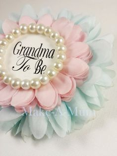 Grandma to be pin. baby shower favors Girl baby showerBaby Shower Grandma Pin PINK/BLUE MTB pearl - Color Name Baby - Ideas of Color Name Baby - Gender Reveal Baby Shower corsagebaby shower by MakeAMum on Etsy Distintivos Baby Shower, Baby Shower Favors Girl, Shower Bebe, Girl Shower, Food For Baby Shower, Girl Baby Showers, Peanut Baby Shower, Baby Shower Crafts, Food Baby