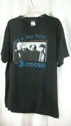 ccaa0721 Three Stooges Men's XL It's a Guy Thing Graphic Cotton Polyester Shirt M2  #JERZEES #