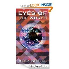 Eyes of the World (Gray Spear Society Book Places In Chicago, Secret Organizations, The Dark World, Apocalypse, Warriors, The Darkest, Twins, Battle, Play