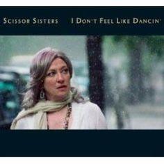 Scissor Sisters - I Don't Feel Like Dancin' (single)