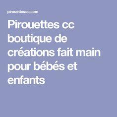 Pirouettes cc boutique de créations fait main pour bébés et enfants