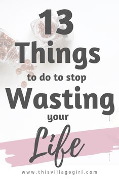 to Stop Wasting Time and Make 2019 Your Best Year Ever! 13 things to do to stop wasting your lifeLiving Things Living Things may refer to: Self Development, Personal Development, Get My Life Together, Stop Wasting Time, How To Stop Procrastinating, Self Improvement Tips, Personal Goals, Self Esteem, Self Help
