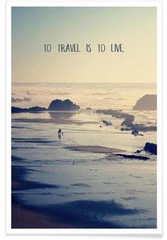 To Travel Is To Live als Premium Poster von Robin Delean | JUNIQE