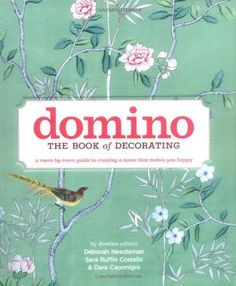 Domino: the Book of Decorating: A Room-by-Room Guide to Creating a Home That Makes You Happy by Deborah Needleman, http://www.amazon.co.uk/dp/1416575464/ref=cm_sw_r_pi_dp_JXlLqb12X68F9