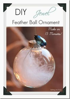 15 Minute is all it takes to make these pretty DIY Jewel and Feather Ball Holiday Ornaments! Hang on your tree or use as a present or gift bag topper! Great handmade Christmas craft and gift idea. | www.settingforfour.com