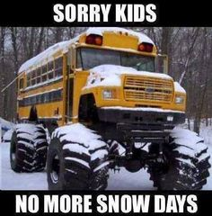 My bus driver says no snow day anyway lol jk not really :-):-); Funny Cute, The Funny, Daily Funny, Lol, Thats The Way, Just For Laughs, Funny Photos, Funny Snow Pictures, Laugh Out Loud