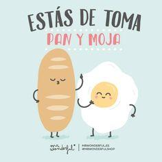 Estás de toma pan y moja. | by Mr. Wonderful*