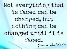 In the process of facing some things in the hope that change will happen...