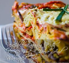 Vegetable Lasagna With Ricotta-Nut Cheese And Marinated Tofu. Found on Oh She Glows. More and more vegan recipes too!