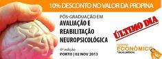 //ÚLTIMO DIA DE 10% DE DESCONTO NO VALOR DA PROPINA//  Pós-Graduação em Avaliação e Reabilitação Neuropsicológica | 6ª edição | Porto  Inscreva-se em: http://j.mp/14YTO0M