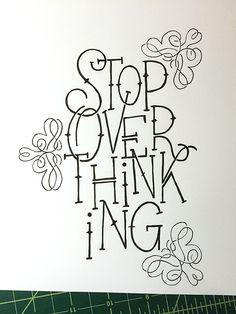 Stop Overthinking Handwritten typography 2.3.15