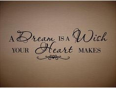 Heart Tattoo | Quote-A Dream Is A Wish Your Heart Makes-Special buy any 2 quotes and ... | this quote goes perfectly for me