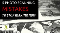 Are you making these photo scanning mistakes? Learn common faux pas to avoid, plus tips on how to scan family photos correctly.