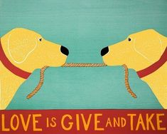 Love Is Give and Take by Stephen Huneck. This giclee of the original woodcut is printed on Epson Velvet Fine Art paper. Limited edition of Paper size is x Dimensions refer to image size. Yellow Canvas Art, Yellow Wall Art, Canvas Wall Art, Wall Art Prints, Canvas Prints, Big Canvas, Westminster Dog Show, Give And Take, Lovey Dovey