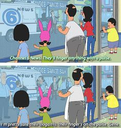Don't let anybody tell you you're saying it wrong. | 28 Of The Wisest Lessons Gene Belcher Has Ever Taught The World