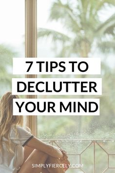 """7 Tips to Declutter Your Mind Are you struggling with mental clutter? Do you feel like it's impossible to \""""turn off\"""" your brain? If so, here are 7 tips to help you declutter your mind! Declutter Your Mind, Self Development, Personal Development, Anxiety Relief, Stress Relief, Clear Your Mind, Change Your Mindset, Self Care Routine, Mindful Living"""