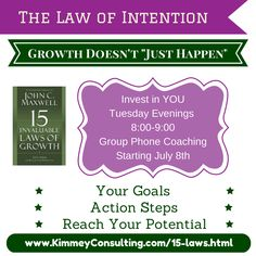 """""""I never expected to learn so much about myself from a book that someone else wrote."""" That's what one of my attendees said the last time I offered this course. How do YOU intend to grow this summer? Join me on an 8 week adventure to reach your potential through John Maxwell's """"15 Invaluable Laws of Growth"""" - Tuesday evening coaching calls. Invest in yourself - because you're worth it!l www.kimmeyconsulting.com/15-laws.html"""