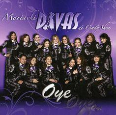 Mariachi Divas De Cindy Shea - Oye'
