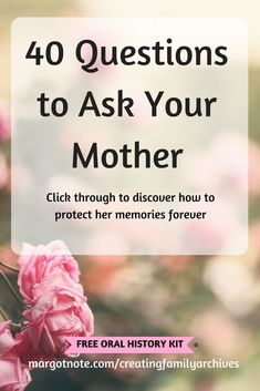 I've created a list of 40 questions to ask your mother to celebrate her life. They are crafted to give you more than a yes or no answer and tailored to uncover information about the most important woman in your life. Family History Book, History Books, Questions To Ask, This Or That Questions, Oral History, Nasa History, Ancient History, Recorded History, Personal History