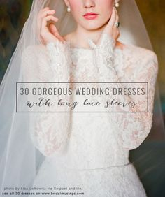 30 of the most gorgeous lace sleeve wedding dresses!