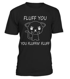 "# FLUFF YOU Cartoon Cat Animal Pet .  FLUFF YOU HOW TO ORDER: 1. Select the style and color you want:  2. Click ""Reserve it now"" 3. Select size and quantity 4. Enter shipping and billing information 5. Done! Simple as that! TIPS: Buy 2 or more to save shipping cost! caterpillar, about animals,cute cats,burmese cat, animal world,cat stuff, pet the cat,cat problems, animal love,cat breeds,cats for pets,cat health,cat house"