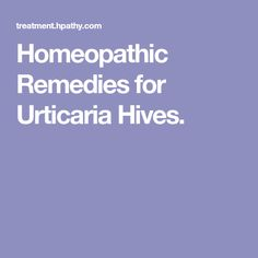 Homeopathic Remedies for Urticaria Hives.