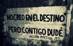 Accion poetica_No creo en el destino pero contigo dudé